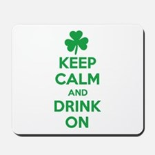 Keep Calm and Drink On. Mousepad