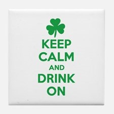 Keep Calm and Drink On. Tile Coaster