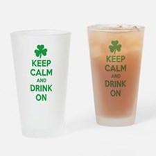 Keep Calm and Drink On. Drinking Glass