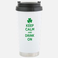 Keep Calm and Drink On. Stainless Steel Travel Mug