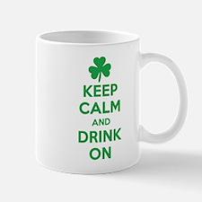 Keep Calm and Drink On. Mug