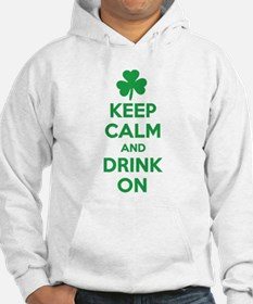 Keep Calm and Drink On. Hoodie
