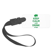 Keep Calm and Drink On. Luggage Tag