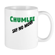 Chumlee Say No More Mugs
