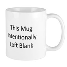 Intentionally Blank Mug Mug