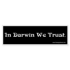 """In Darwin We Trust"" Bumpersticker"