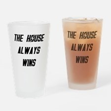 The House Always Wins Drinking Glass