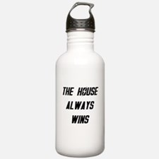 The House Always Wins Water Bottle