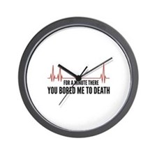 You Bored Me To Death Wall Clock