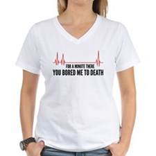 You Bored Me To Death Shirt