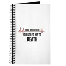 You Bored Me To Death Journal