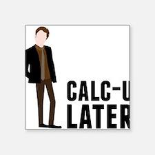 """Calc-U-Later Square Sticker 3"""" x 3"""""""