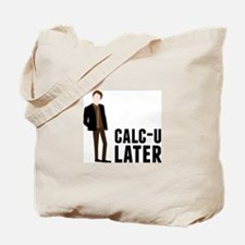 Calc-U-Later Tote Bag