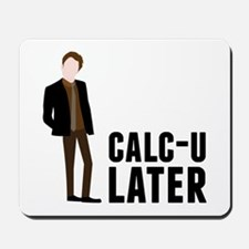 Calc-U-Later Mousepad