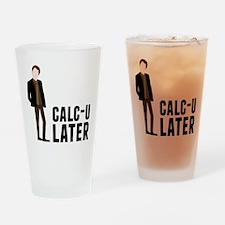Calc-U-Later Drinking Glass