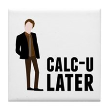 Calc-U-Later Tile Coaster