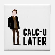 Calc-U-Later Tile Coaster