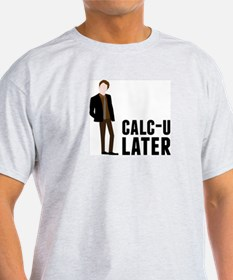 Calc-U-Later T-Shirt