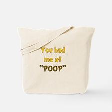 You Had Me At Poop! Tote Bag