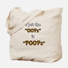 Oops In Poops! Tote Bag