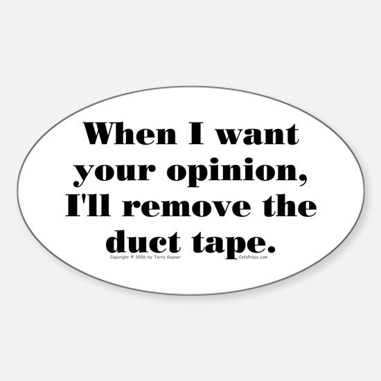 Your Opinion (tape) Oval Decal