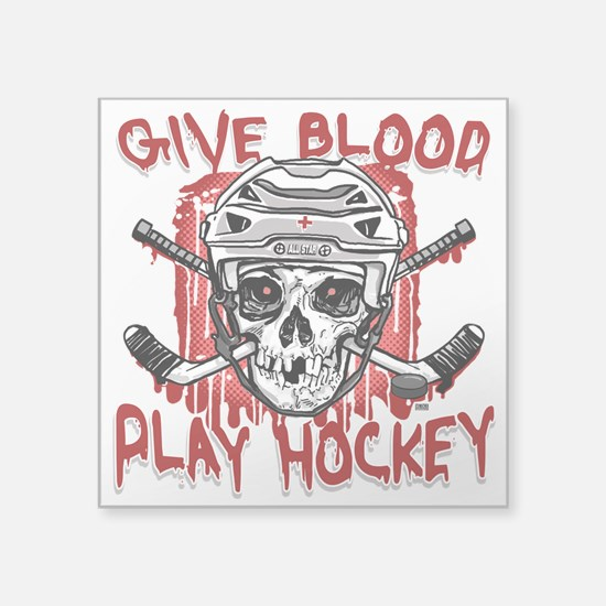 "Give Blood Hockey White Square Sticker 3"" x 3"""
