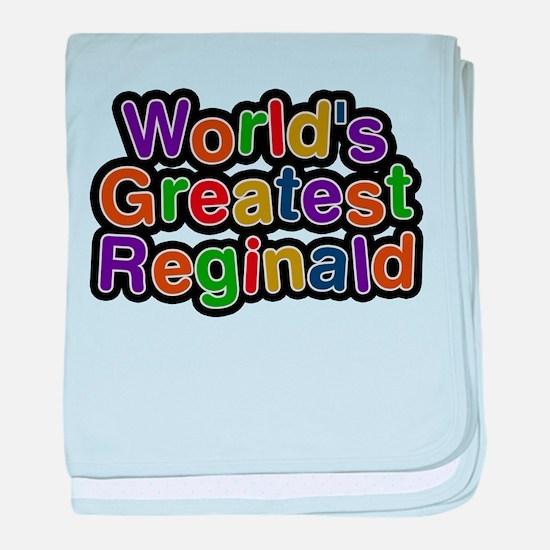 Worlds Greatest Reginald baby blanket