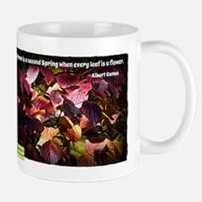 Autumn Is a Second Spring Mug