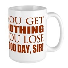 You Lose Good Day Sir Mug