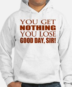 You Lose Good Day Sir Hoodie