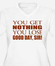 You Lose Good Day Sir Plus Size T-Shirt