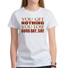 You Lose Good Day Sir T-Shirt