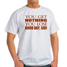 You Lose Good Day Sir T-Shirt