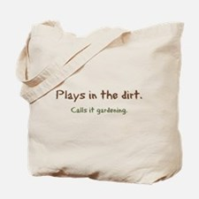 Cute Plays in the dirt Tote Bag