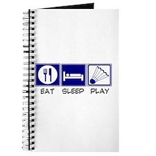 Eat, Sleep, Play Badminton Journal