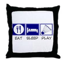 Eat, Sleep, Play Badminton Throw Pillow