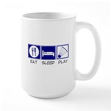 Eat, Sleep, Play Badminton Mug