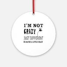 I'm not Crazy just different Pole Vault Ornament (