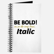 Be Bold or Italic Journal