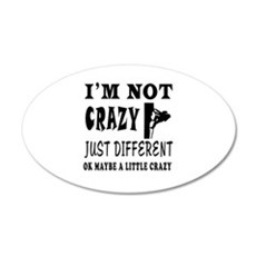 I'm not Crazy just different Rock Climbing Wall Decal