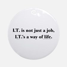 I.T. Not Just... Ornament (Round)