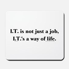 I.T. Not Just... Mousepad