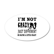 I'm not Crazy just different Rugby Wall Decal