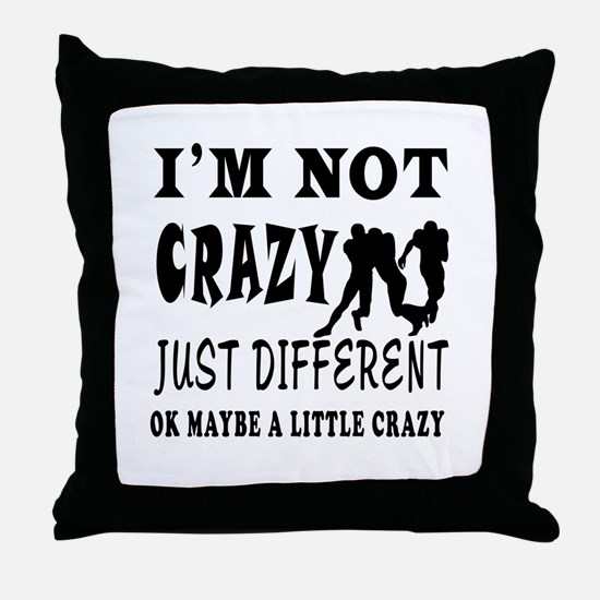 I'm not Crazy just different Rugby Throw Pillow