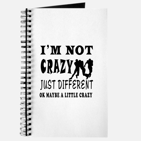 I'm not Crazy just different Rugby Journal