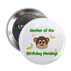 """Mother of the Birthday Monkey! 2.25"""" Button"""