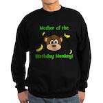 Mother of the Birthday Monkey! Sweatshirt