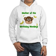 Mother of the Birthday Monkey! Hoodie