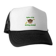 Father of the Birthday Monkey! Trucker Hat
