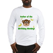Father of the Birthday Monkey! Long Sleeve T-Shirt